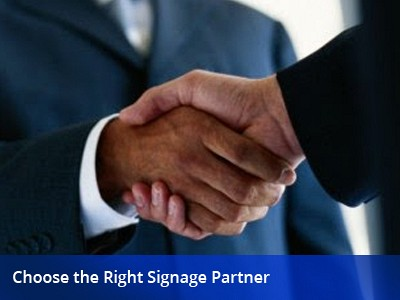 Choose the right signage partner
